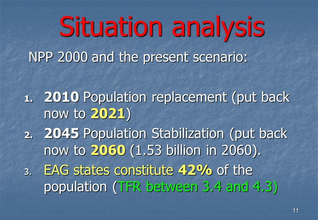 11 Situation analysis NPP 2000 and the present scenario: NPP 2000 and the present scenario: 1.