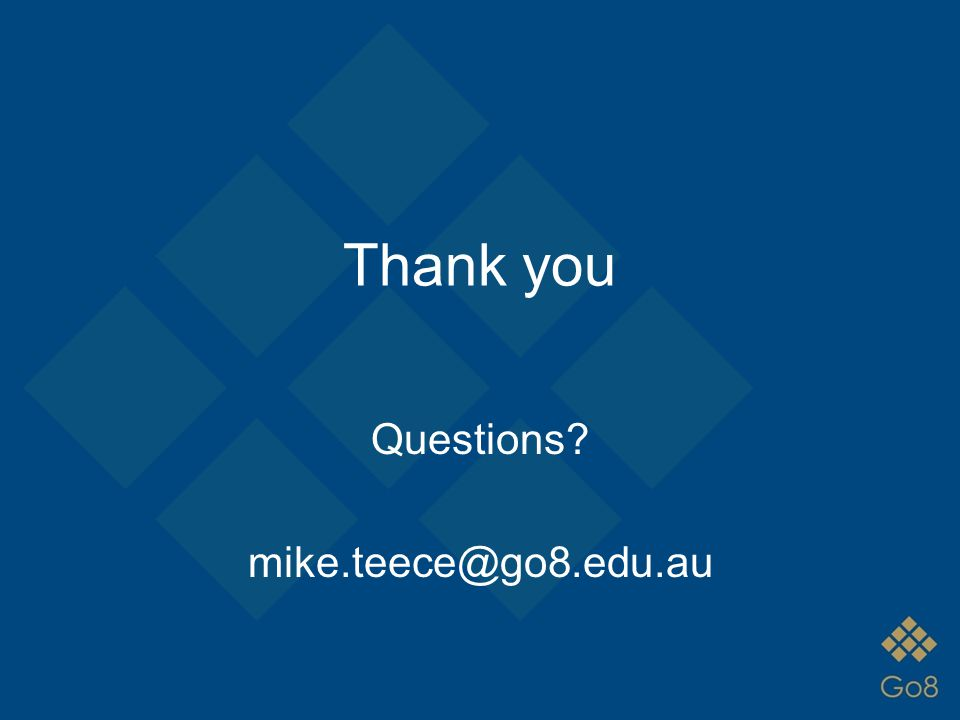 Thank you Questions? mike.teece@go8.edu.au