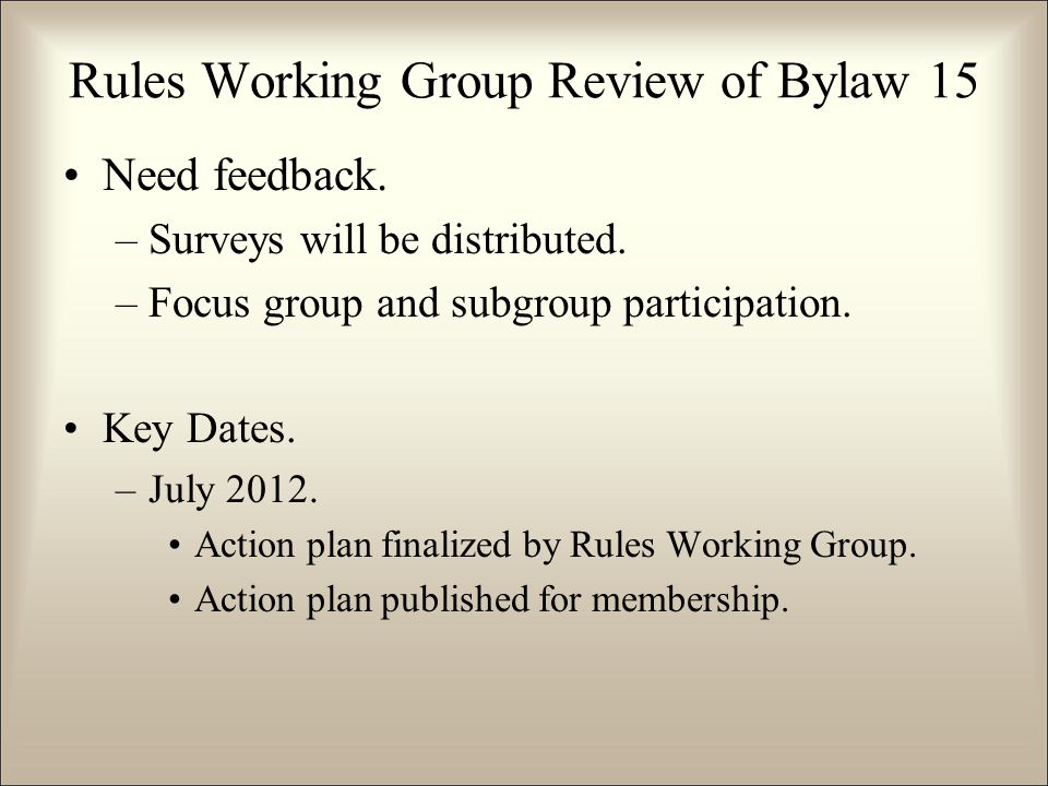 Need feedback. –Surveys will be distributed. –Focus group and subgroup participation.