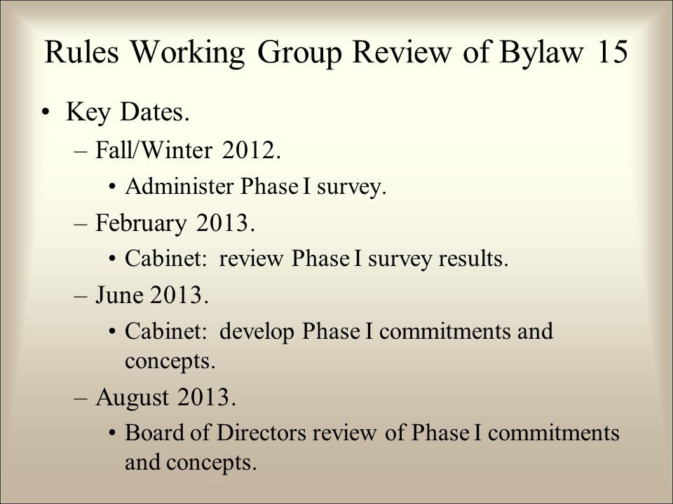 Key Dates. –Fall/Winter 2012. Administer Phase I survey. –February 2013. Cabinet: review Phase I survey results. –June 2013. Cabinet: develop Phase I