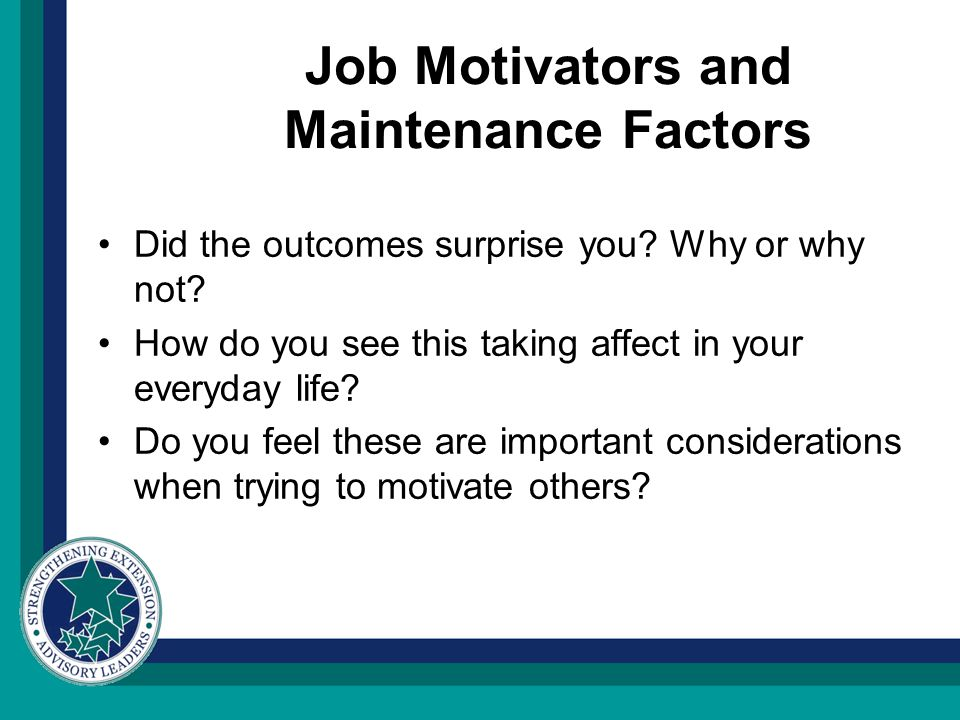 Job Motivators and Maintenance Factors Did the outcomes surprise you.