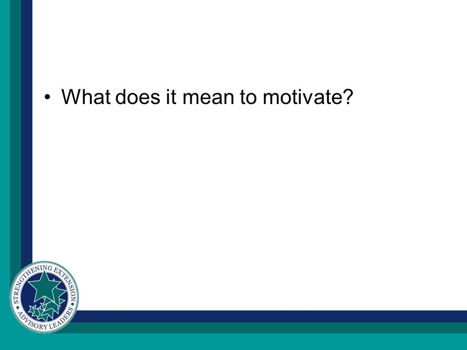 What does it mean to motivate