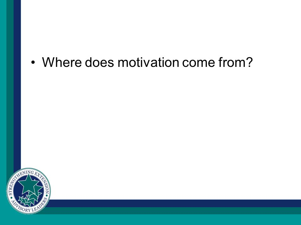 Where does motivation come from