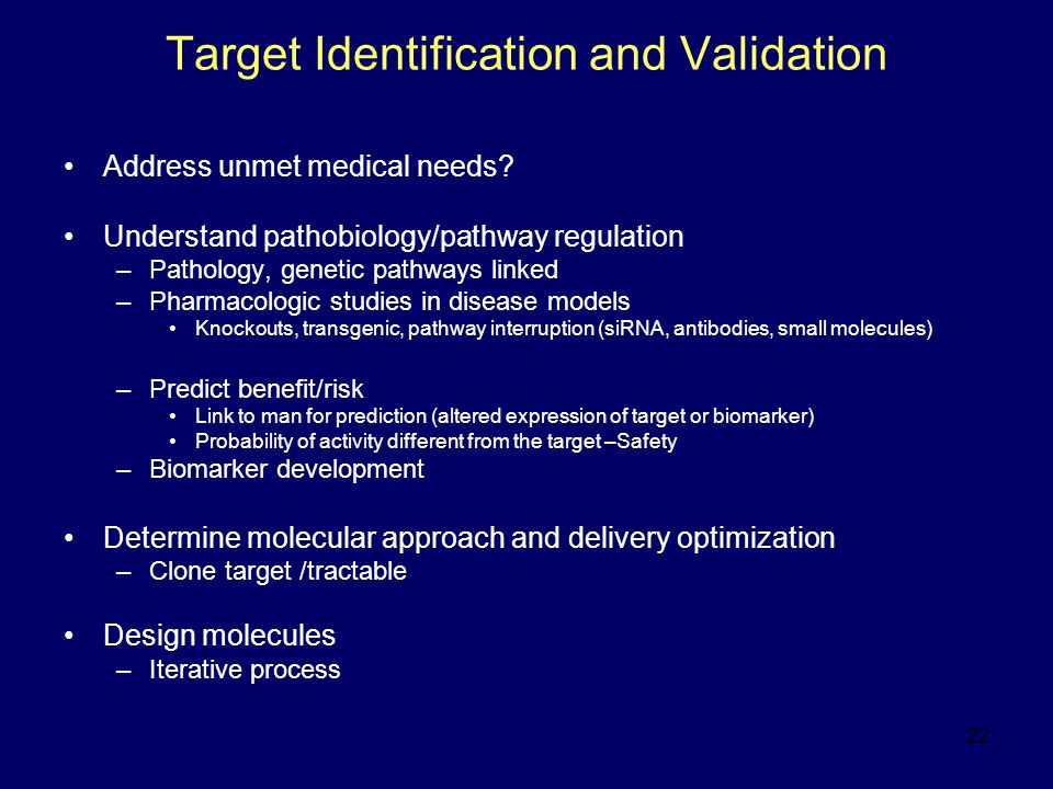22 Target Identification and Validation Address unmet medical needs.
