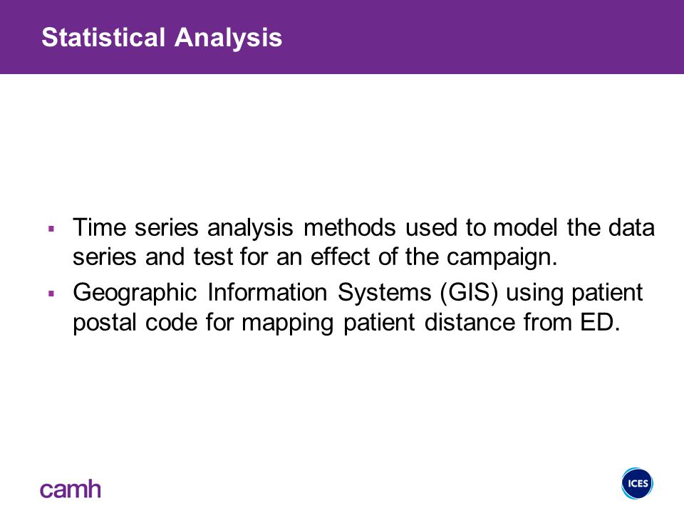 Statistical Analysis  Time series analysis methods used to model the data series and test for an effect of the campaign.