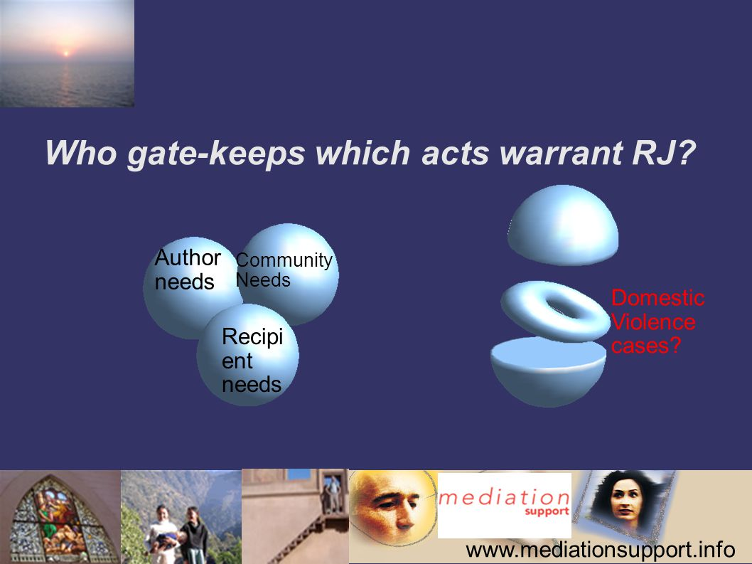 www.mediationsupport.info Who gate-keeps which acts warrant RJ.