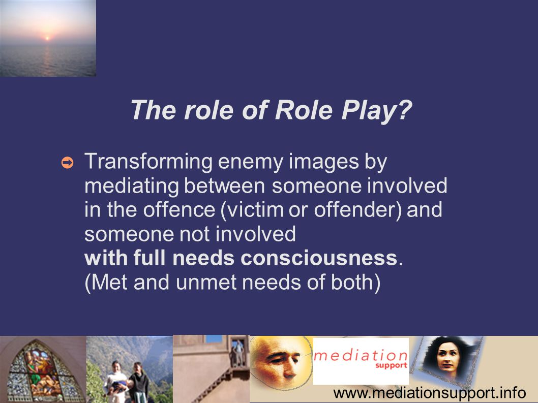 www.mediationsupport.info The role of Role Play.