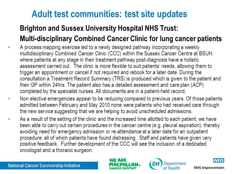 National Cancer Survivorship Initiative Adult test communities: test site updates Brighton and Sussex University Hospital NHS Trust: Multi-disciplinar