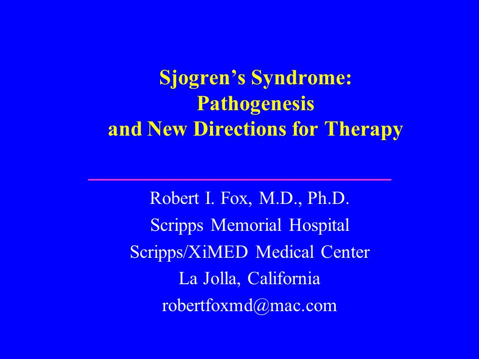 Sjogren's Syndrome: Pathogenesis and New Directions for Therapy Robert I.