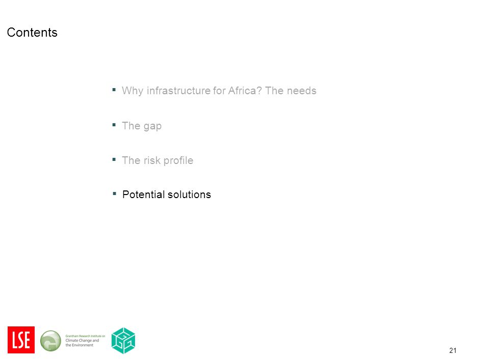 21 Contents ▪ Why infrastructure for Africa? The needs ▪ The gap The gap ▪ The risk profile The risk profile ▪ Potential solutions Potential solutions