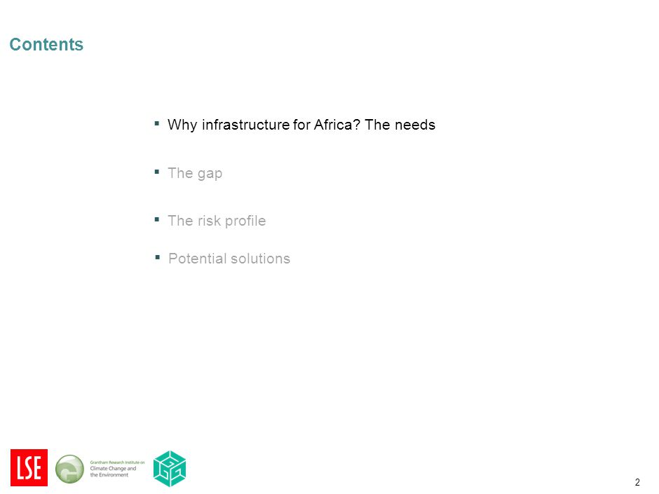 2 Contents ▪ Why infrastructure for Africa? The needs ▪ The gap The gap ▪ The risk profile The risk profile ▪ Potential solutions Potential solutions