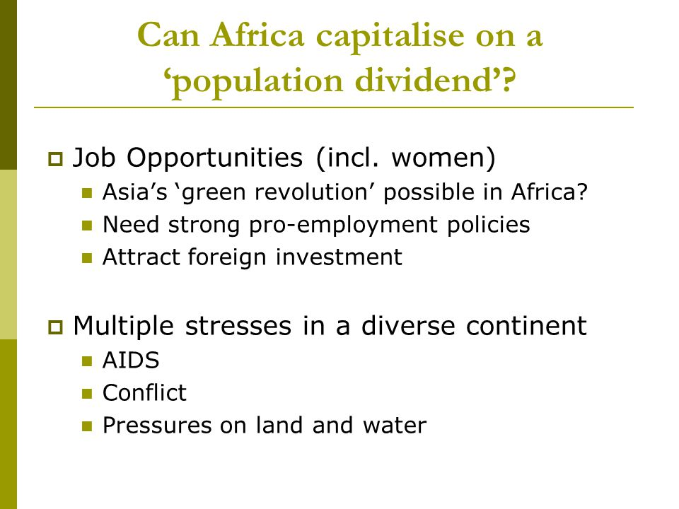 Can Africa capitalise on a 'population dividend'.  Job Opportunities (incl.