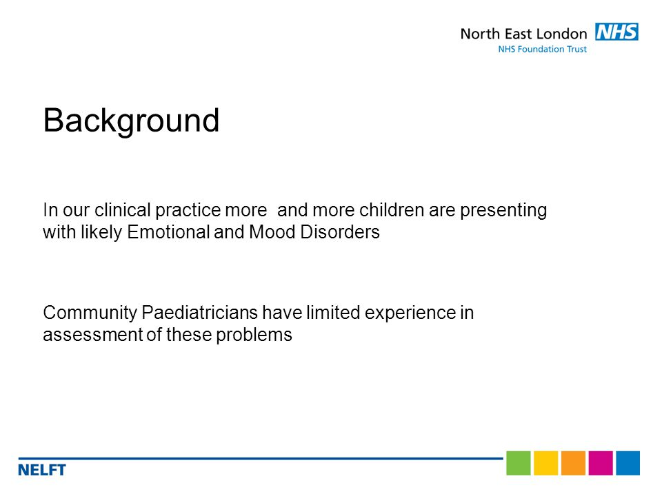 Background In our clinical practice more and more children are presenting with likely Emotional and Mood Disorders Community Paediatricians have limited experience in assessment of these problems