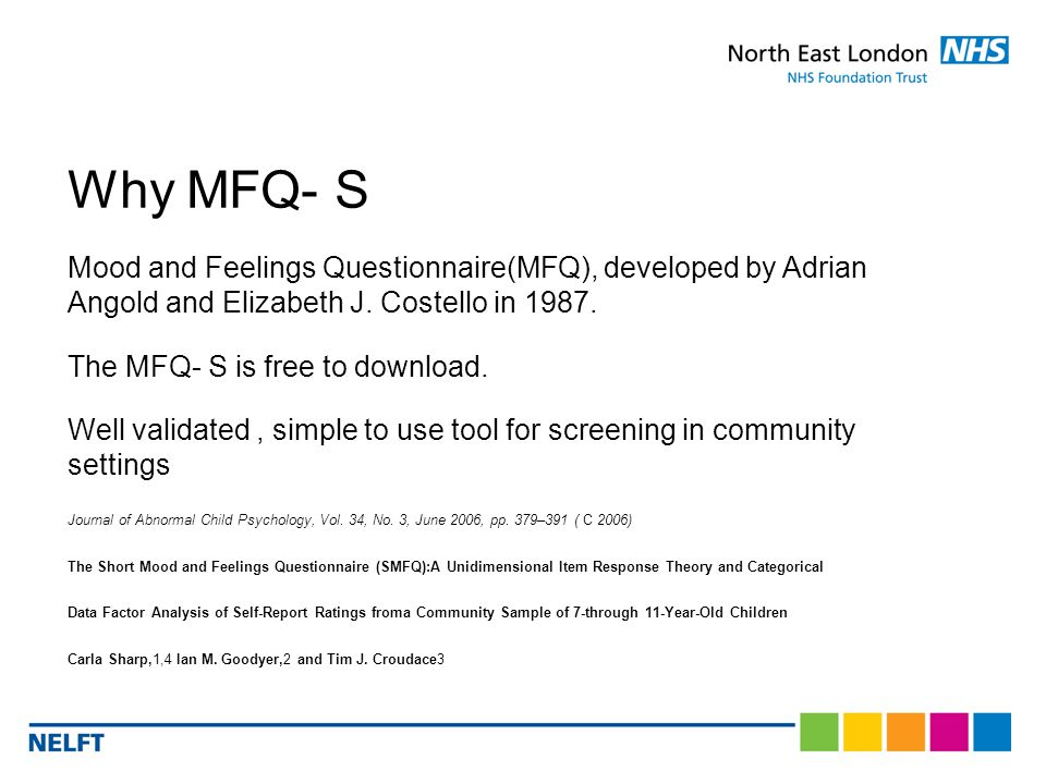 Why MFQ- S Mood and Feelings Questionnaire(MFQ), developed by Adrian Angold and Elizabeth J.