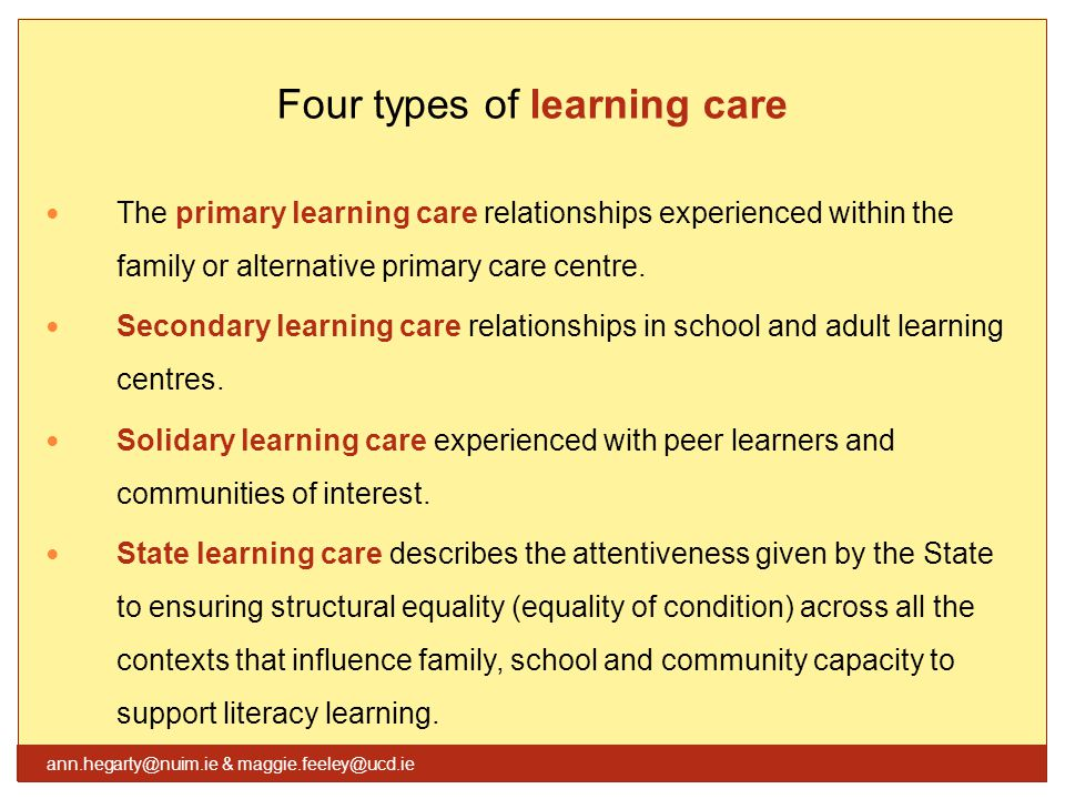 Four types of learning care The primary learning care relationships experienced within the family or alternative primary care centre.