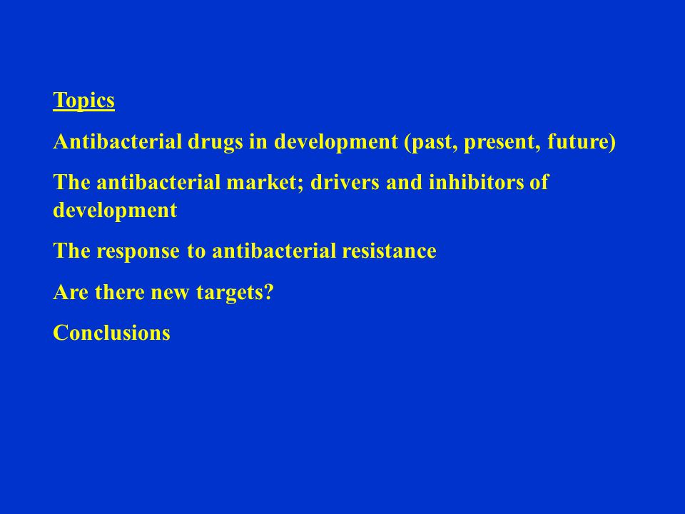 Golden age of antibiotics –Discovery –Development –Clinical exploitation Arguably the most significant medical advance of the century Considerable pharmaceutical investment –11 distinct antibiotic classes –>270 antibiotics in clinical use 20 th Century