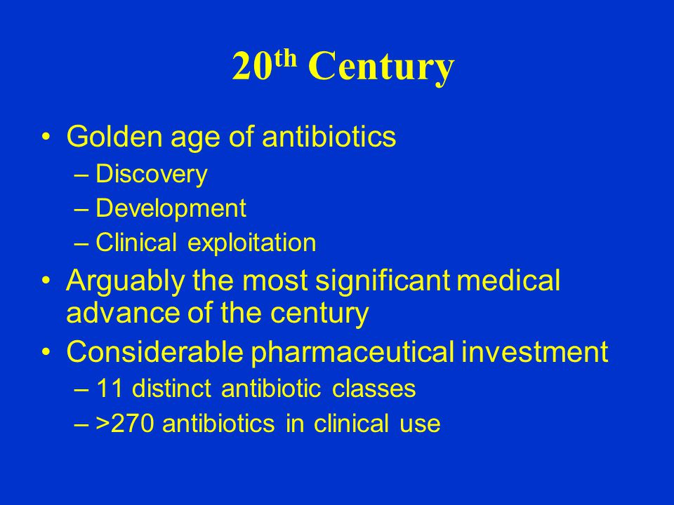 Antibiotic R&D is at the fringe of economic viability Antibiotics perform poorly compared with drugs for chronic conditions –Antibiotic – NPV 100 –Anti-cancer drug – NPV 300 –Neurological drug – NPV 720 –Muscular-skeletal drug – NPV 1150 Any drug with an NPV < 100 is unlikely to be developed Bartlett JG, 2003, available from: http://www.medscape.com/viewarticle/461620 Antibiotics and NPV