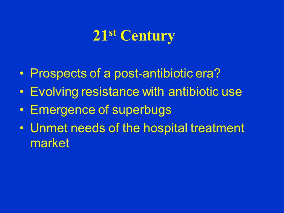 Prospects of a post-antibiotic era.