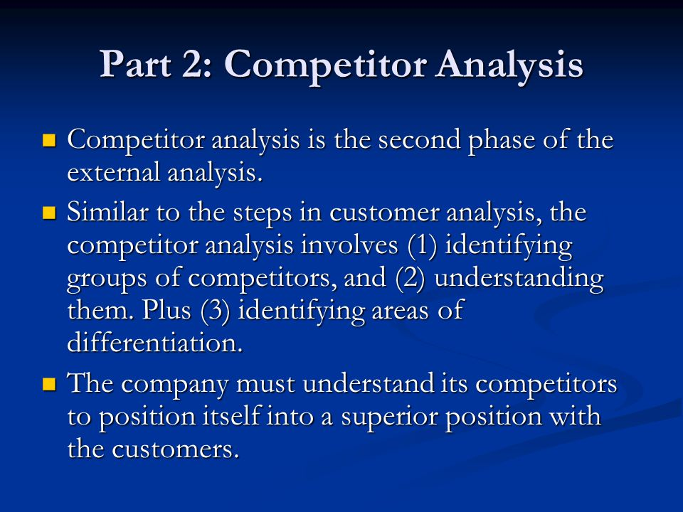 Part 2: Competitor Analysis Competitor analysis is the second phase of the external analysis. Competitor analysis is the second phase of the external