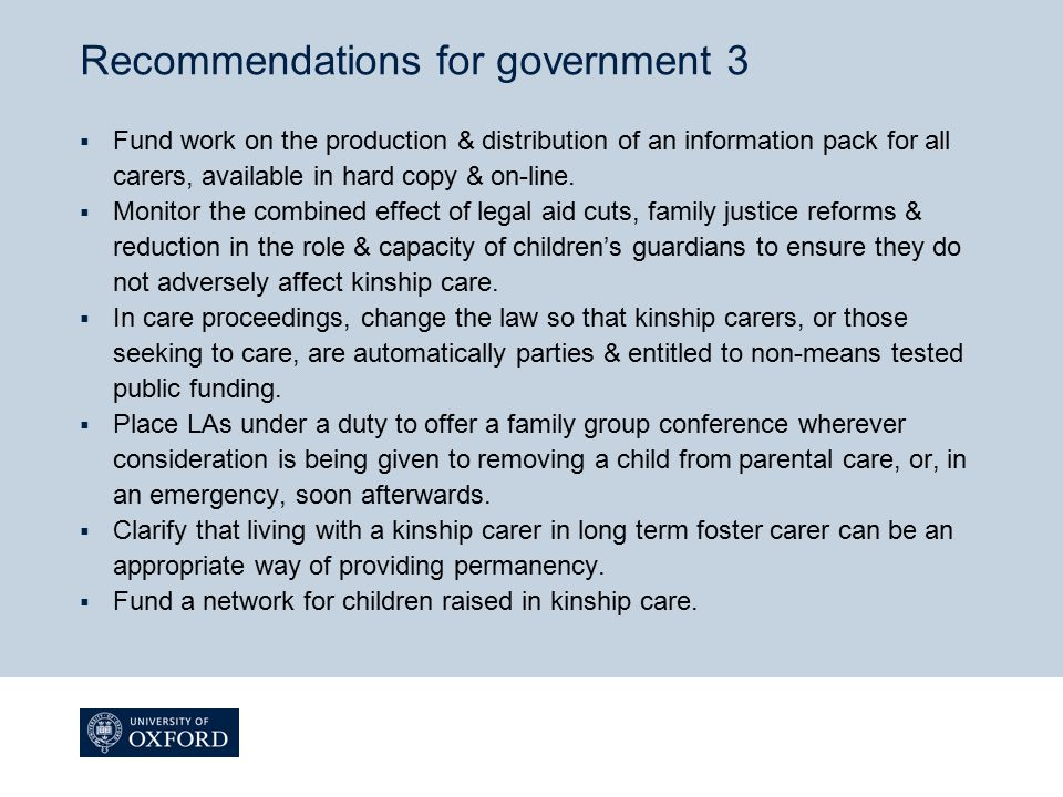 Recommendations for government 3  Fund work on the production & distribution of an information pack for all carers, available in hard copy & on-line.