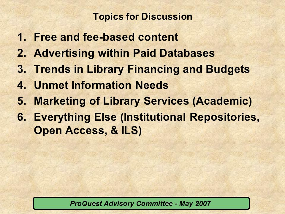 ProQuest Advisory Committee - May 2007 3.