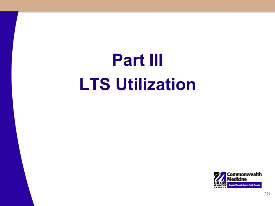 18 Part III LTS Utilization