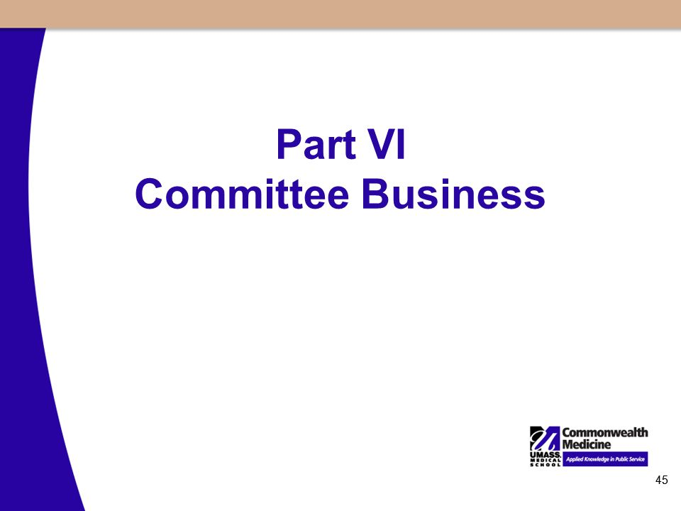 45 Part VI Committee Business 45