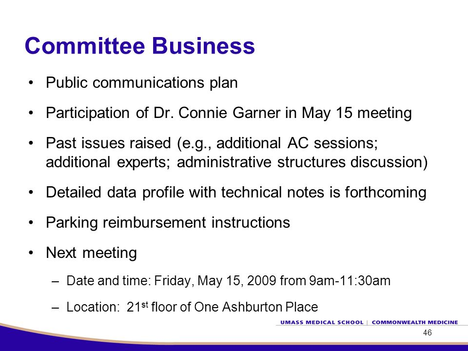 Public communications plan Participation of Dr. Connie Garner in May 15 meeting Past issues raised (e.g., additional AC sessions; additional experts;