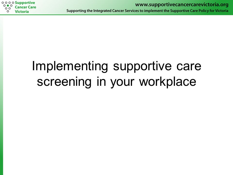 Implementing supportive care screening in your workplace