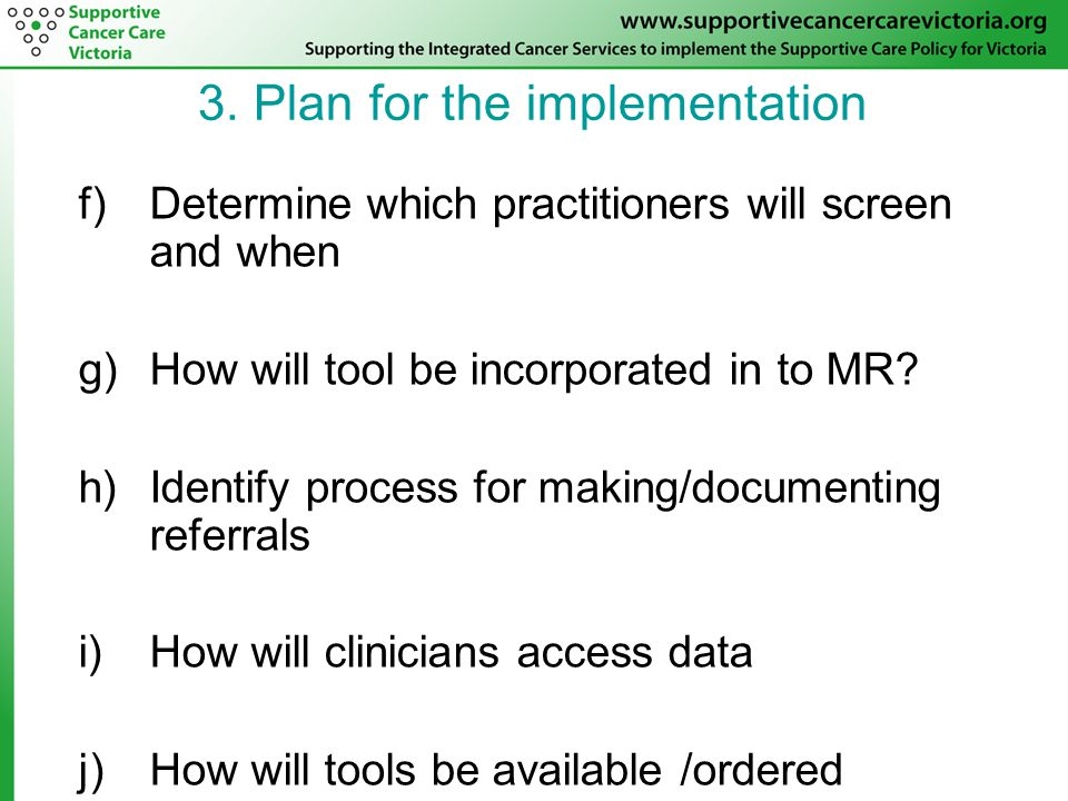 f)Determine which practitioners will screen and when g)How will tool be incorporated in to MR.