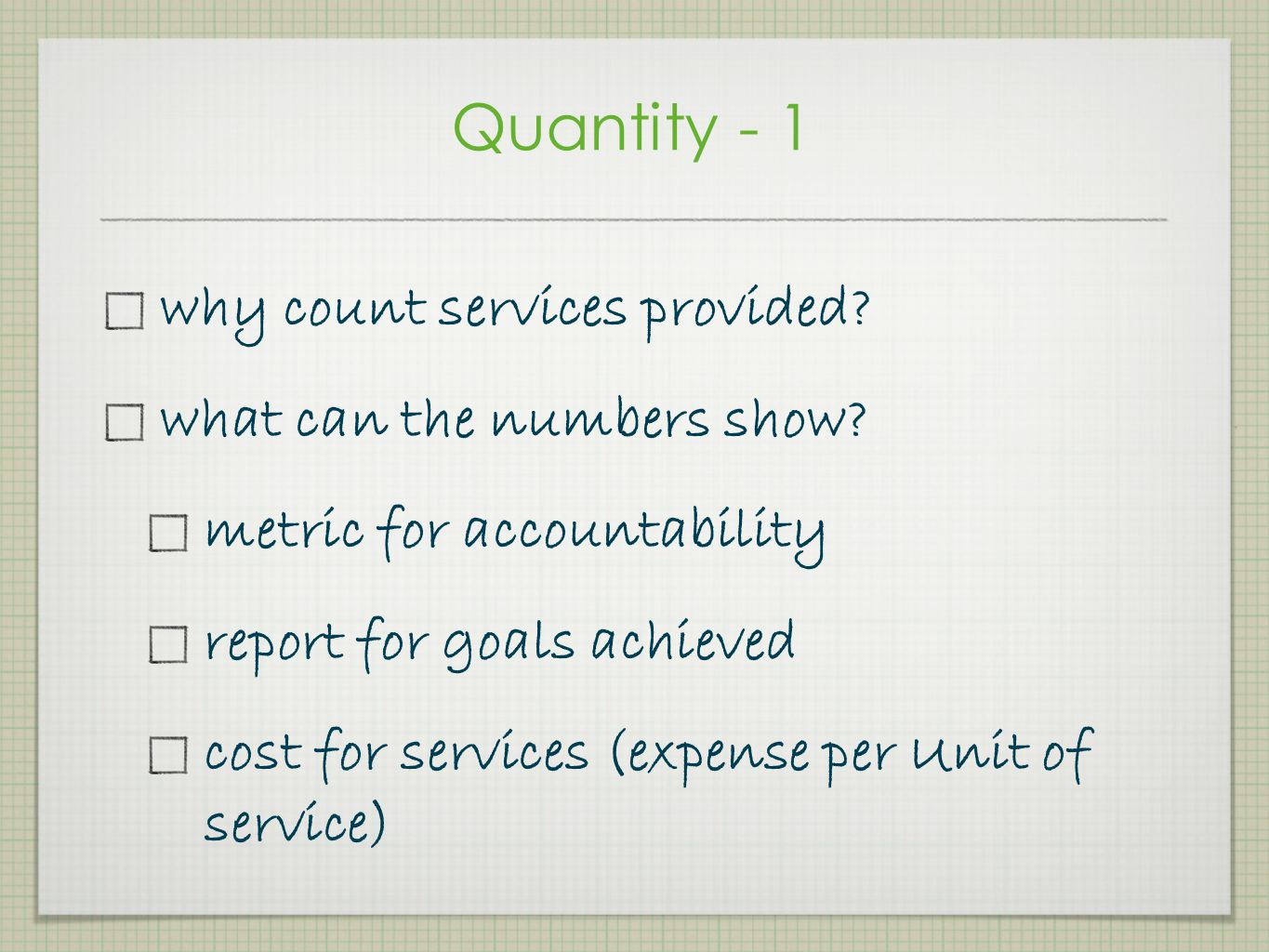Quantity - 1 why count services provided.what can the numbers show.