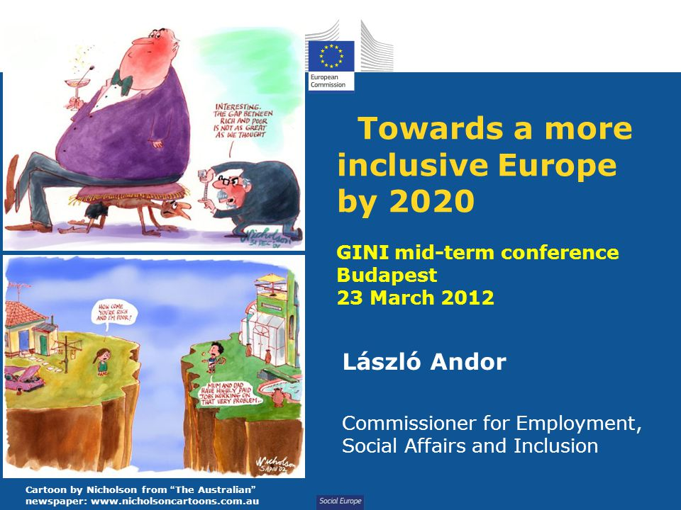 Social Europe Addressing the causes: in-work poverty Source: DG EMPL calculations based on EU SILC 2009 Labour market reasons for in-work poverty: - Low wages (LV) - Low participation, low work intensity (DE) Redistribution also matters: - benefits do not always compensate for cost of a child (ES) Relative importance of factors for in-work poverty