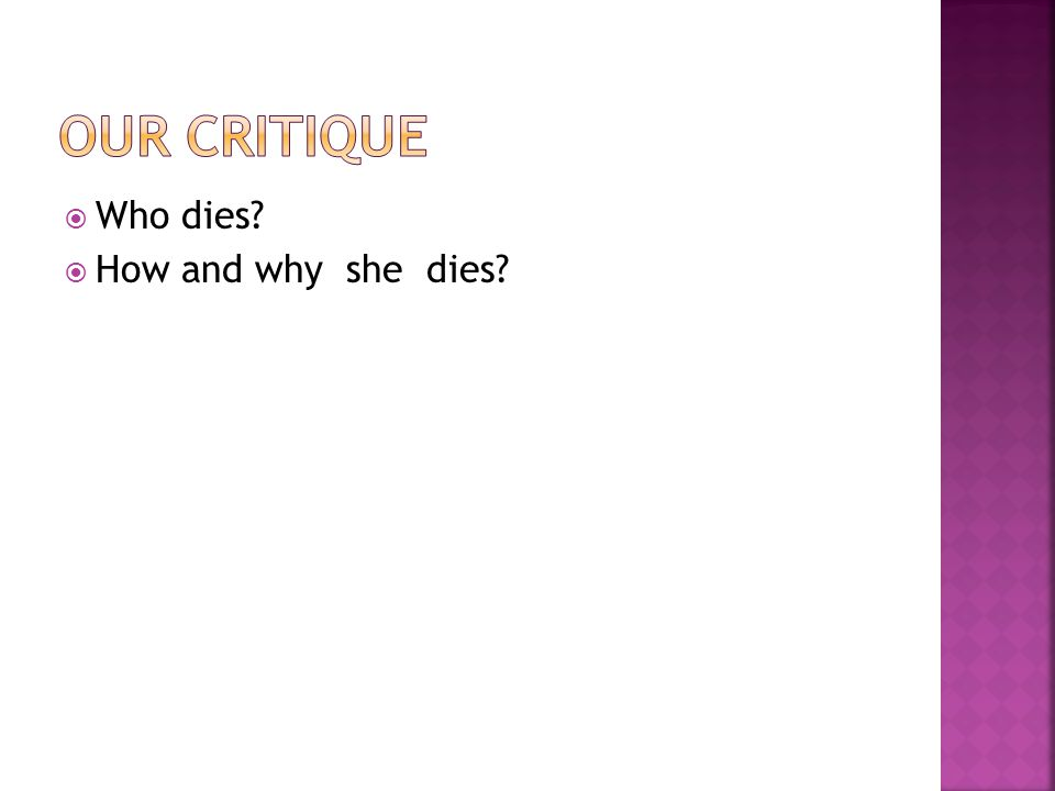  Who dies  How and why she dies