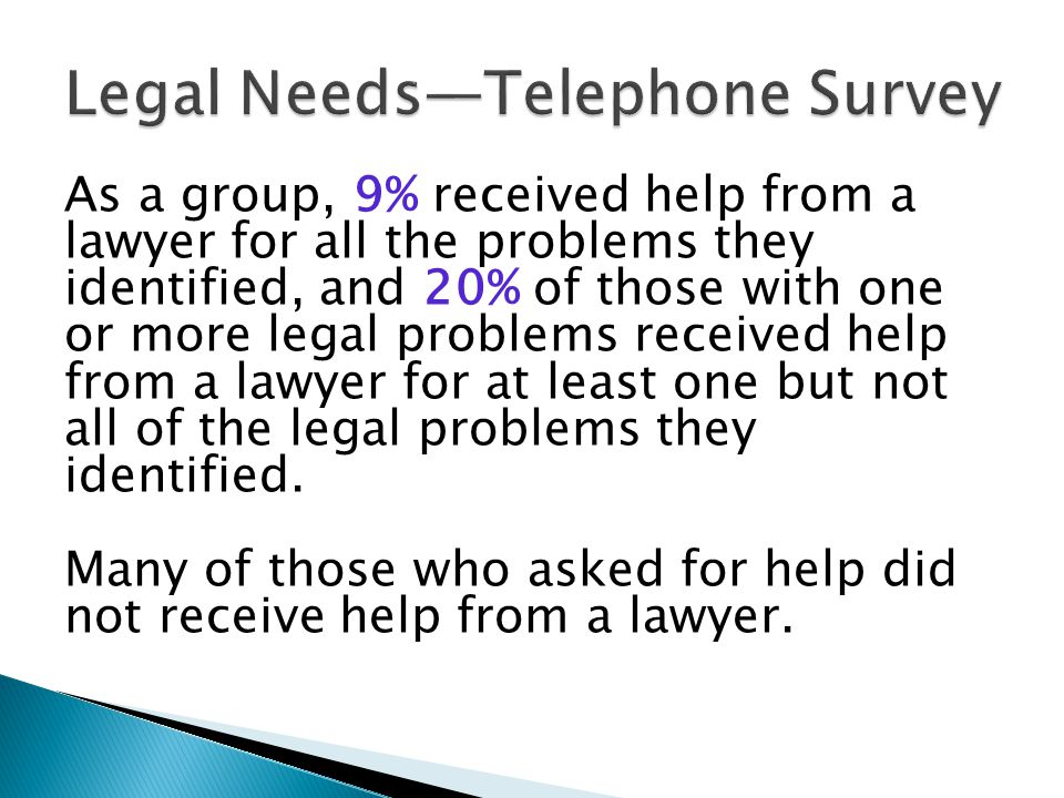 As a group, 9% received help from a lawyer for all the problems they identified, and 20% of those with one or more legal problems received help from a