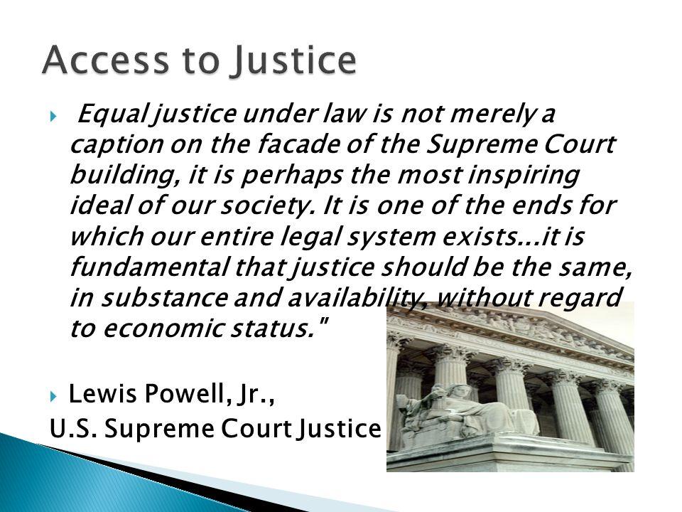  Equal justice under law is not merely a caption on the facade of the Supreme Court building, it is perhaps the most inspiring ideal of our society.