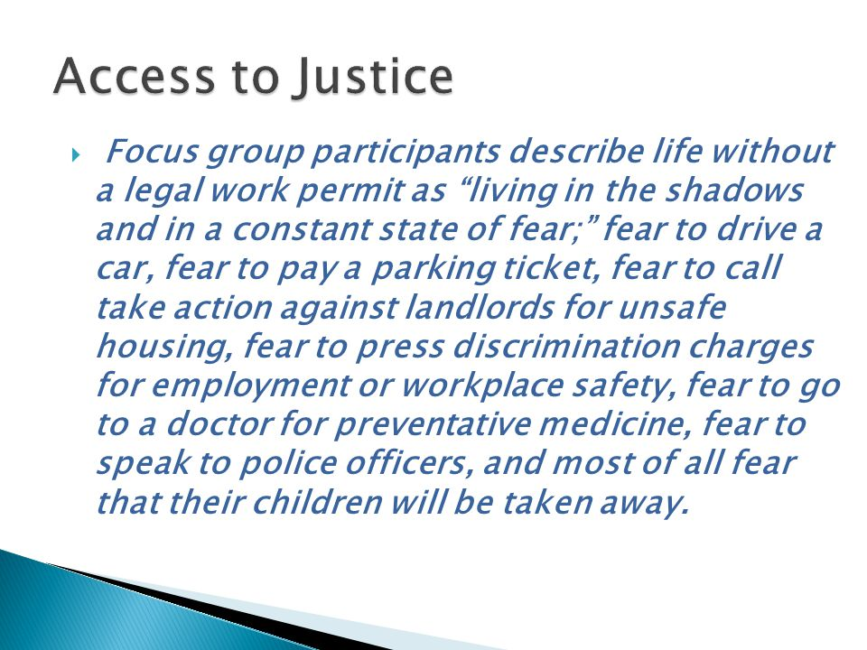 """ Focus group participants describe life without a legal work permit as """"living in the shadows and in a constant state of fear;"""" fear to drive a car,"""