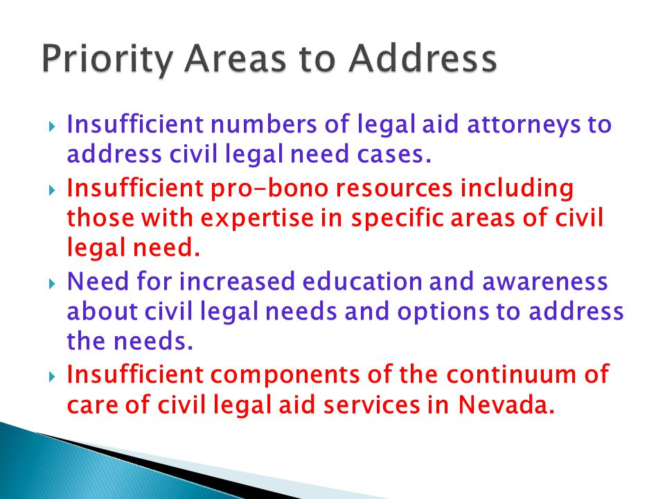  Insufficient numbers of legal aid attorneys to address civil legal need cases.