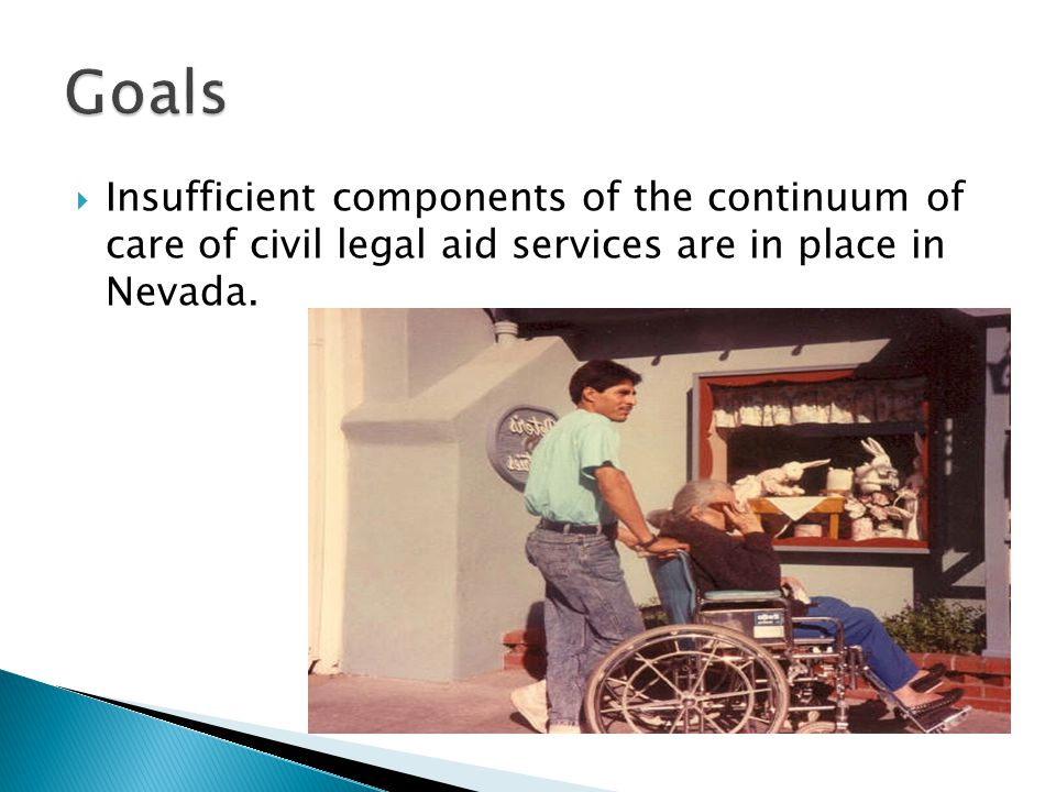  Insufficient components of the continuum of care of civil legal aid services are in place in Nevada.