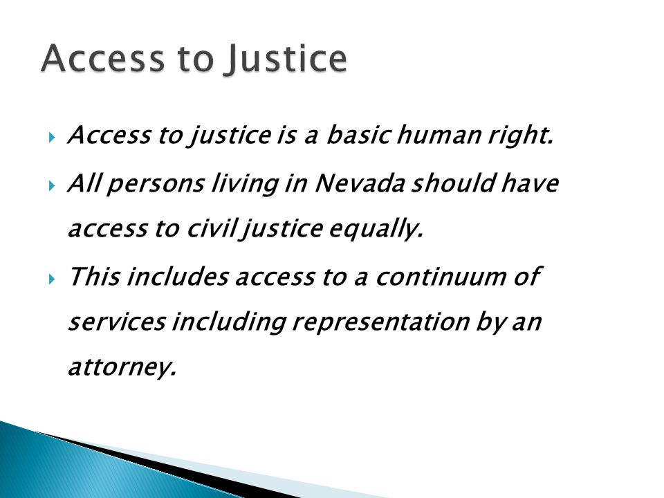  Access to justice is a basic human right.