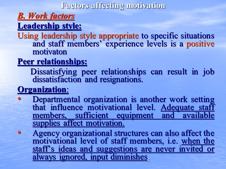 Worker motivation : As mechanism of motivation begins with needs and ends with need satisfaction, it would be desirable if the type and nature of the needs are understood.