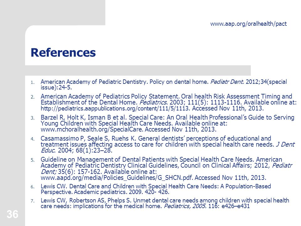 36 www.aap.org/oralhealth/pact References 1. American Academy of Pediatric Dentistry.