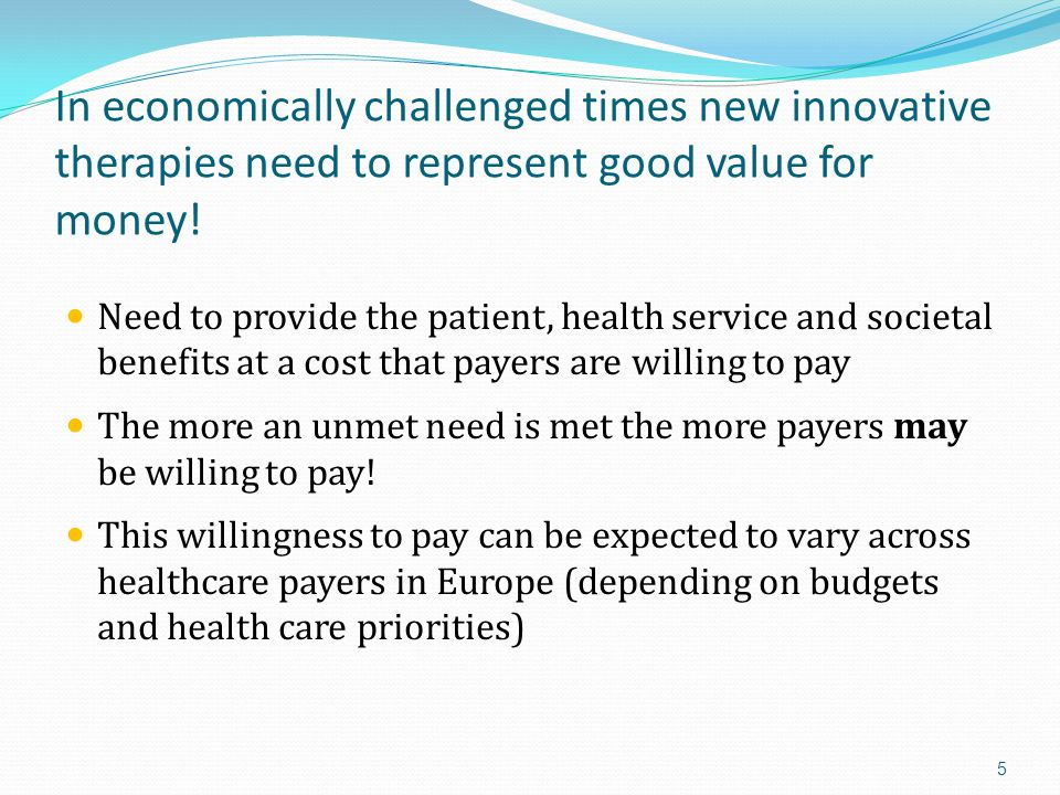 In economically challenged times new innovative therapies need to represent good value for money.