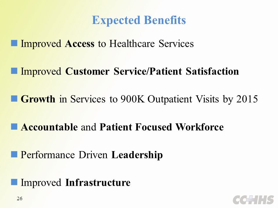 Improved Access to Healthcare Services Improved Customer Service/Patient Satisfaction Growth in Services to 900K Outpatient Visits by 2015 Accountable and Patient Focused Workforce Performance Driven Leadership Improved Infrastructure Expected Benefits 26