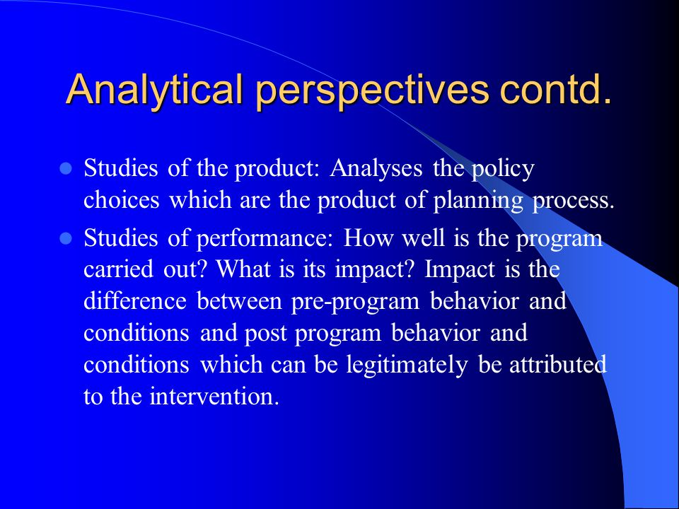 Analytical perspectives contd.