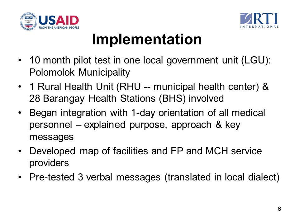 Implementation 10 month pilot test in one local government unit (LGU): Polomolok Municipality 1 Rural Health Unit (RHU -- municipal health center) & 2