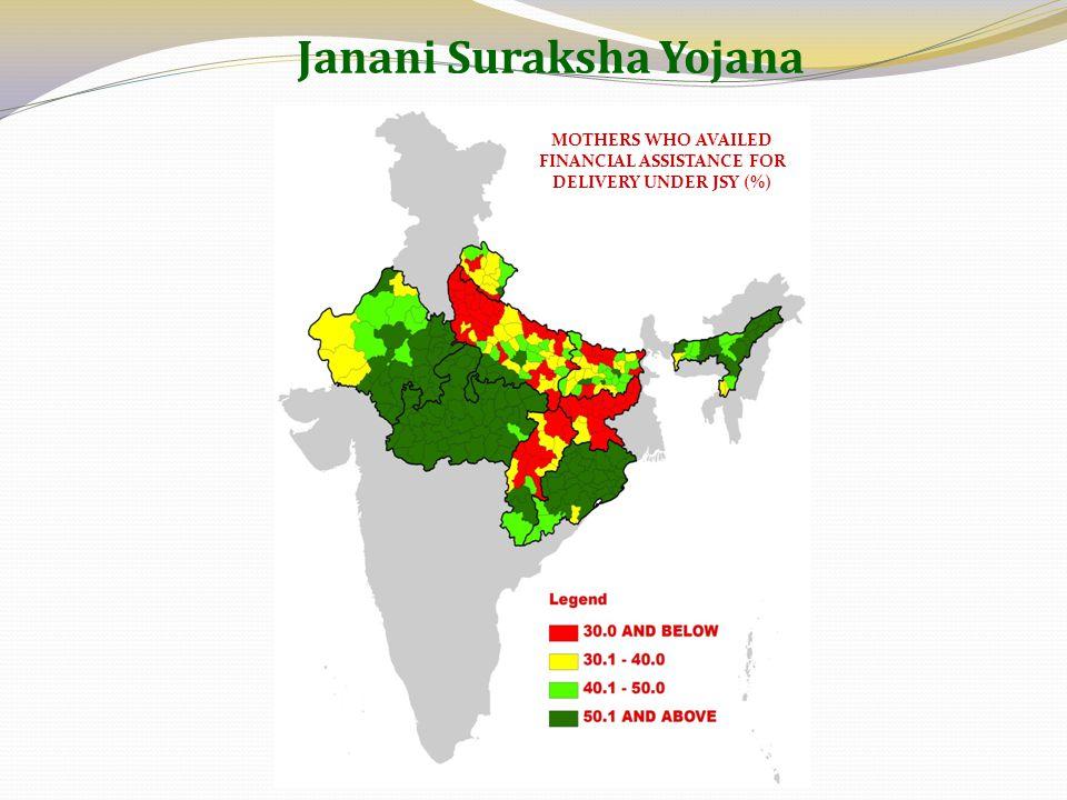 Janani Suraksha Yojana MOTHERS WHO AVAILED FINANCIAL ASSISTANCE FOR DELIVERY UNDER JSY (%)