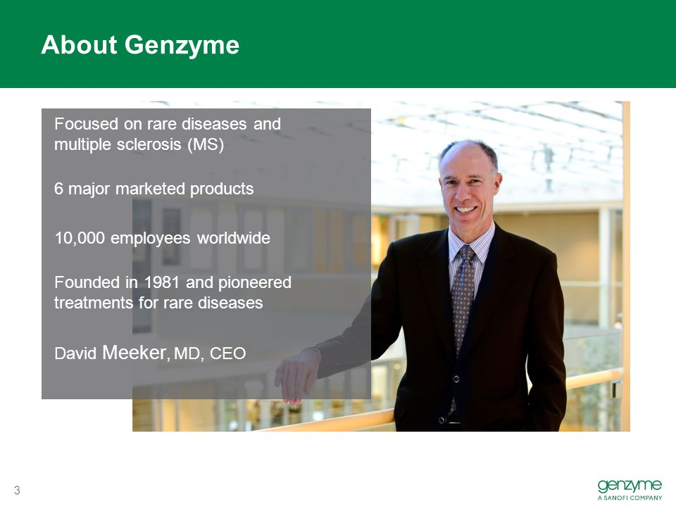 Focused on rare diseases and multiple sclerosis (MS) 6 major marketed products 10,000 employees worldwide Founded in 1981 and pioneered treatments for