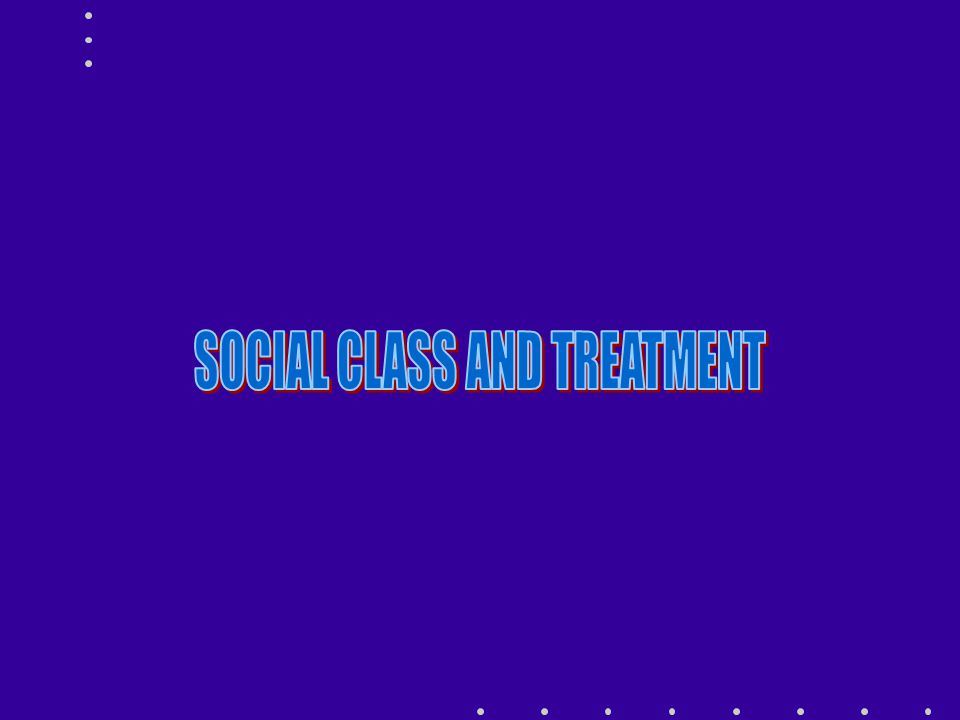 SOCIAL CLASS AND TREATMENT HOLLINGSHEAD AND REDLICH STUDY OF NEW HAVEN IN 1950s INCIDENCE = NEW CASES PREVALENCE = ALL CASES PREVALENCE = INCIDENCE + REENTRY + CONTINUOUS
