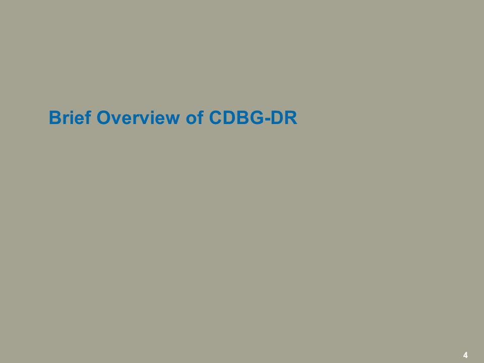 4 icfi.com | 4 Brief Overview of CDBG-DR