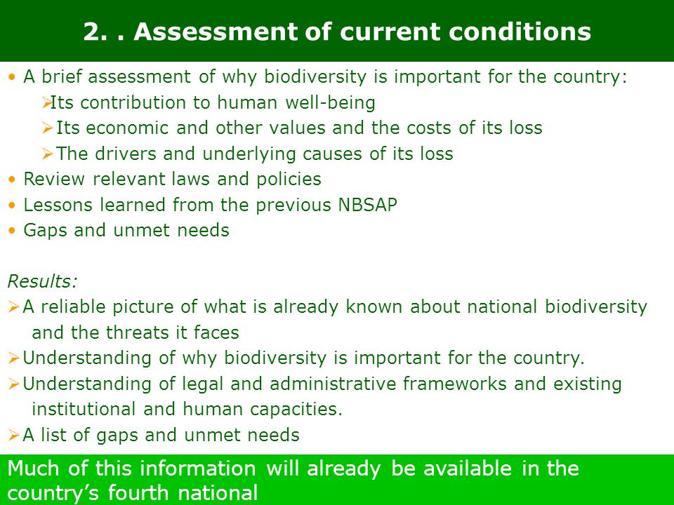 2.. Assessment of current conditions A brief assessment of why biodiversity is important for the country:  Its contribution to human well-being  Its